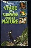 img - for Vivre et survivre dans la nature (French Edition) book / textbook / text book