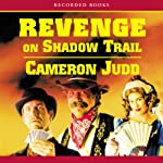Revenge on Shadow Trail | Cameron Judd