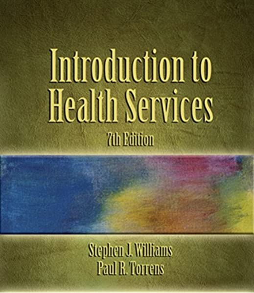 Introduction To Health Services 7th Edition 0001418012890 Medicine Health Science Books Amazon Com