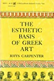 img - for The Esthetic Basis of Greek Art of the Fifth and Fourth Centuries B.C. book / textbook / text book