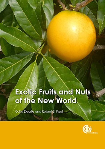 - Exotic Fruits and Nuts of the New World