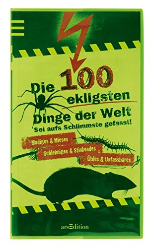 Die 100 ekligsten Dinge der Welt Taschenbuch – 16. Juli 2010 Anna Claybourne arsEdition 3760764053 JUVENILE NONFICTION / General