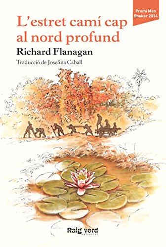 Descargar Libro L'estret Camí Cap Al Nord Profund Richard Flanagan