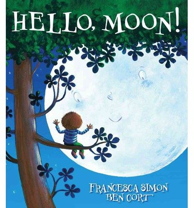 Read Online By Francesca Simon - Hello, Moon! (2014-06-11) [Hardcover] pdf