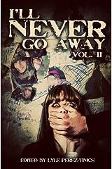 I'll Never Go Away Vol. 2 Kindle Edition