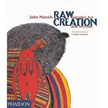 [(Raw Creation: Outsider Art and Beyond )] [Author: Roger Cardinal] [Sep-2000]