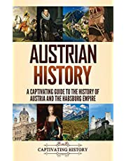 Austrian History: A Captivating Guide to the History of Austria and the Habsburg Empire