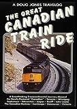 A Doug Jones Travelog The Great Canadian Train Ride