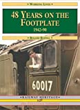 By Roland Ruffell 48 Years on the Footplate: 1942-1990 (Working Lives) (1st) [Paperback]