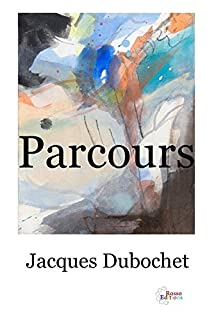 Parcours, Dubochet, Jacques