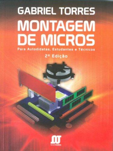 Montagem de Micros. Para Autodidatas, Estudantes e Técnicos