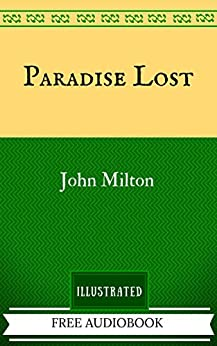 Paradise Lost: By John Milton  - Illustrated by [John Milton]