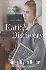 Katie's Discovery (The Zook Sisters of Lancaster County) by June Bryan Belfie (2013-04-26) Paperback