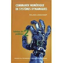 Commande Numérique de Systèmes Dynamiques T.2: Solution Problèmes