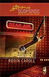 Dead Air, Robin Caroll, 0373443862