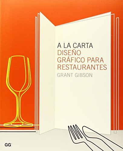 A La Carta/ A la Carte: Diseno Grafico De Restaurantes (Spanish Edition) - Gibson, G.