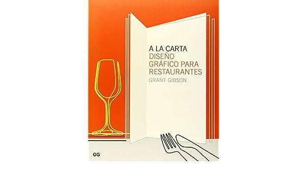 A La Carta/ A la Carte: Diseno Grafico De Restaurantes ...