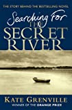 img - for Searching For The Secret River: The Story Behind the Bestselling Novel book / textbook / text book