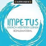 Impetus - Einfach meditieren lernen: Bonusstaffel (Original Podcast) | Oliver Wunderlich