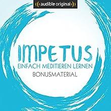 Impetus - Einfach meditieren lernen: Bonusstaffel (Original Podcast) Radio/TV von Oliver Wunderlich Gesprochen von: Oliver Wunderlich