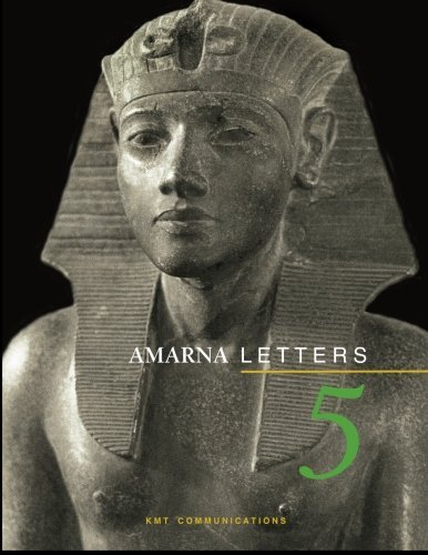 Amarna Letters 5: Essays on Ancient Egypt ca. 1390-1310 BC (Volume 5) by Dennis C Forbes Editor (2015-05-02)