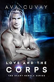 Love and the Corps (The Heart Nebula Series Book 2) by [Cuvay, Ava]