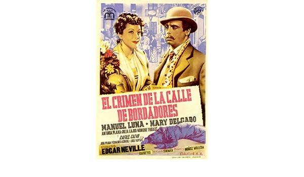 Crimen de la calle de Bordadores, El Poster (11 x 17 Inches - 28cm x 44cm) (1946) Spanish Style A: Amazon.es: Hogar
