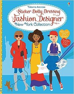 Sticker Dolly Dressing Fashion Designer New York Collection Fiona Watt 9781409597322 Amazon Com Books