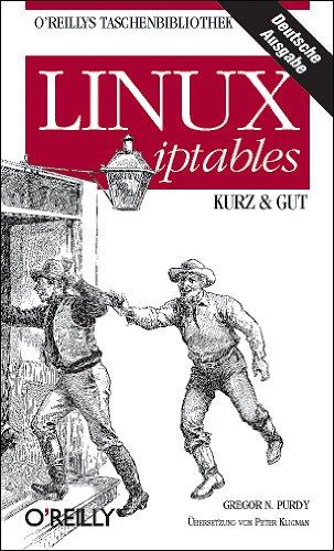 Linux iptables - kurz & gut Taschenbuch – 1. Dezember 2004 Gregor N. Purdy 3897215063 Programmierung Linux; Systemadministration