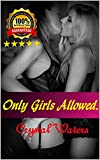 water crystal book - ONLY GIRLS ALLOWED: Erotic Romance Stories with Hot Alpha Male Bad Boys. FMF Lesbian. Steamy Threesome action with Bisexual Girls Menage. Paranormal New Adult Romance.
