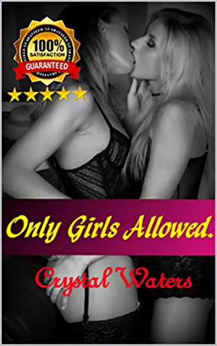 ONLY GIRLS ALLOWED: Erotic Romance Stories with Hot Alpha Male Bad Boys. FMF Lesbian. Steamy Threesome action with Bisexual Girls Menage. Paranormal New Adult Romance. (English Edition)