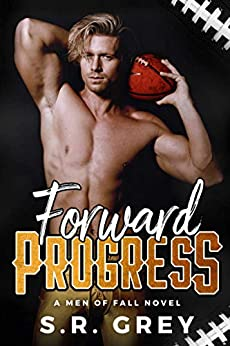 Forward Progress (Men of Fall Book 1) by [Grey, S.R.]