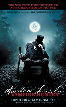 Abraham Lincoln: Vampire Hunter by [Grahame-Smith, Seth]
