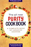 The All New Purity Cookbook (Classic Canadian Cookbook Series) by Elizabeth Driver (2010-01-01)