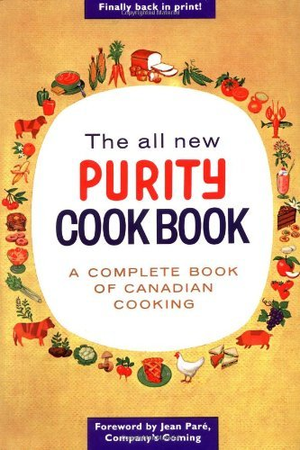 - The All New Purity Cookbook (Classic Canadian Cookbook Series) by Elizabeth Driver (2010-01-01)