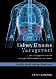 img - for Kidney Disease Management: A Practical Approach for the Non-Specialist Healthcare Practitioner book / textbook / text book