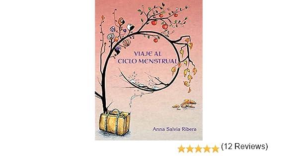 Viaje Al Ciclo Menstrual: Amazon.es: Anna Salvia Ribera: Libros