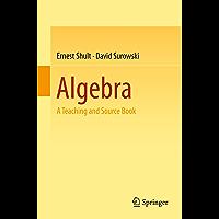 Algebra: A Teaching and Source Book