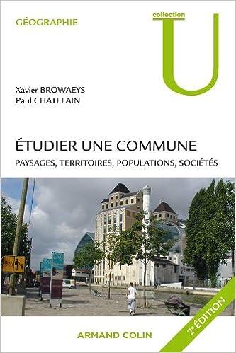 Lire un Étudier une commune: Paysages, territoires, populations, sociétés pdf, epub