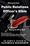 Motorcycle Club Public Relations Officer's Bible: Making the PRO Real (Motorcycle Club Bible) (Volume 1)