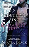 Seduce Me In Shadow (Doomsday Brethren Series Book 2)