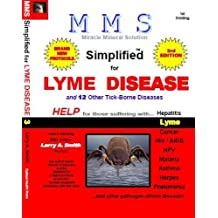 MMS Simplified for Lyme Disease (MMS Simplified for ... Book 2)