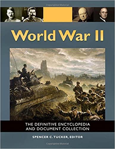 World War II [5 volumes]: The Definitive Encyclopedia and Document Collection