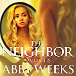 The Neighbor 4-6 Box Set: Lust in the Suburbs | Abby Weeks