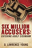 Six Million Accusers, D. Young, 0692205896