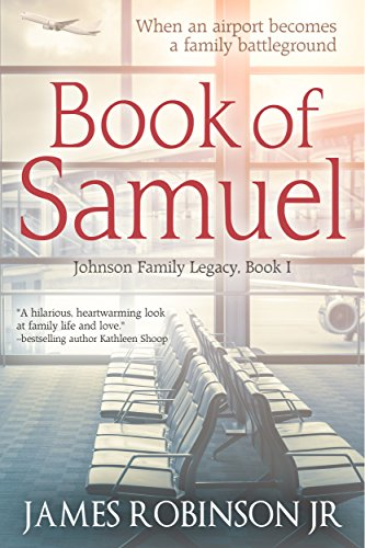Book of Samuel (Johnson Family Chronicles, Book 1) by [Robinson Jr., James]