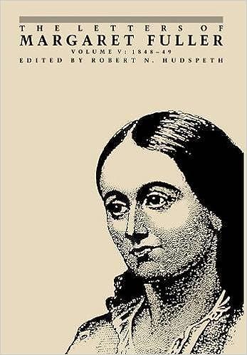 The Letters of Margaret Fuller: 1848–1849