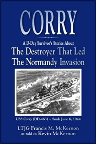 Corry: A D-Day Survivor's Stories About the Destroyer That Led the Normandy Invasion by Kevin McKernon (2003-11-03)