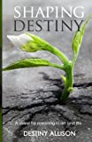 Shaping Destiny, Destiny Allison, 1468077333