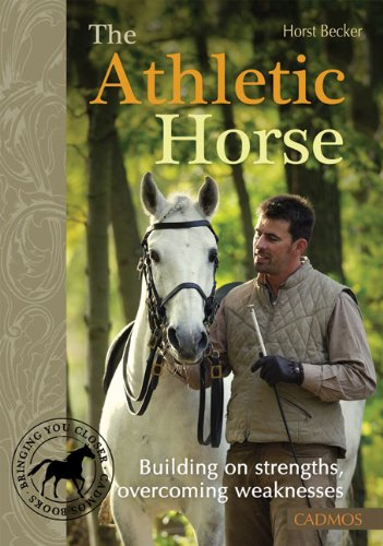 The Athletic Horse: Building on Strengths, Overcoming Weaknesses (Cadmos Horse Guides)